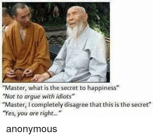master-what-is-the-secret-to-happiness-not-to-argue-14960707